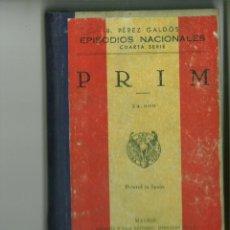 Libros de segunda mano: PRIM. EPSODIOS NACIONALES. B. PÉREZ GALDÓS. Lote 167004508