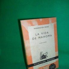 Livros em segunda mão: LA VIDA DE MAHOMA, WASHINGTON IRVING, COLECCIÓN AUSTRAL. Lote 167022848