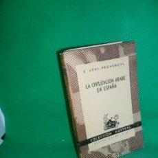 Livros em segunda mão: LA CIVILIZACIÓN ÁRABE EN ESPAÑA, E. LEVI-PROVENÇAL, COLECCIÓN AUSTRAL. Lote 167027192