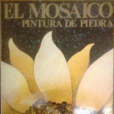 Libros de segunda mano: FERDINANDO ROSSI - EL MOSAICO PINTURA DE PIEDRA. Lote 167036244