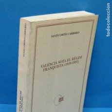 Gebrauchte Bücher - VALENCIA SOTA EL REGIM FRANQUISTA (1939-1951). INSTRUMENTALITZACIO, REPRESSIO I RESISTENCIA CULTURAL - 167036564