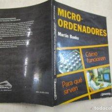 Libros de segunda mano: MICRO ORDENADORES, PARA QUE SIRVEN - MARTIN BANKS - EDI PARANINFO 1984 159PAG 22CM . 1S. Lote 167042168