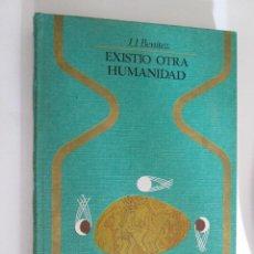 Libros de segunda mano: EXISTIO OTRA HUMANIDAD - J.J. BENITEZ - COLECCION OTROS MUNDOS - 1976 - 250 PAGINAS. Lote 167047484