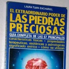 Libros de segunda mano: EL EXTRAORDINARIO PODER DE LAS PIEDRAS PRECIOSAS POR LAURA TUAN ZACHARIEL / ED. DE VECCHI EN 1988 . Lote 167061432