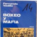 Libros de segunda mano: BOXEO Y MAFIA. FERNANDO VADILLO. TAXCO.. Lote 167070197