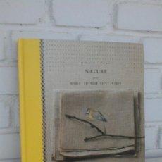 Libros de segunda mano: ENTRE TERRE, CIEL ET MER. NATURE, MARIE-THERESE SAINT-AUBIN. CAHIER TECHNIQUE ET AQUARELLES BRODEES.. Lote 179059041