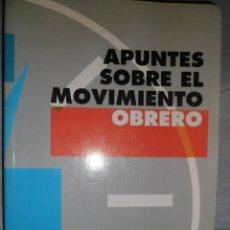 Libros de segunda mano: APUNTES SOBRE EL MOVIMIENTO OBRERO. LUIS GÓMEZ LLORENTE. UGT. Lote 167087382