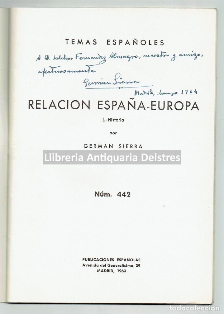 Libros de segunda mano: [Dedicado. Madrid, 1963] Sierra, German. Relación España - Europa.- I. - Foto 2 - 167094516