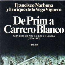Libros de segunda mano: DE PRIM A CARRERO BLANCO. FRANCISCO NARBONA Y ENRIQUE DE LA VEGA VIGUERA. PLANETA. 1982.. Lote 167097768