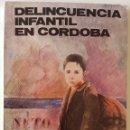 Libros de segunda mano: DELINCUENCIA INFANTIL EN CÓRDOBA. ALBERTO REVUELTA. DIPUTACIÓN DE CÓRDOBA. 1980. Lote 167137530