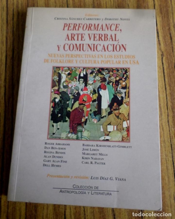 PERFORMANCE, ARTE VERBAL Y COMUNICACIÓN NUEVAS PERSPECTIVAS EN LOS ESTUDIOS DE FOLKLORE Y CULTURA PO (Libros de Segunda Mano - Historia - Otros)