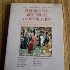 Libros de segunda mano: PERFORMANCE, ARTE VERBAL Y COMUNICACIÓN NUEVAS PERSPECTIVAS EN LOS ESTUDIOS DE FOLKLORE Y CULTURA PO. Lote 167140648