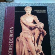Libros de segunda mano: GRANDES IMPERIOS Y CIVILIZACIONES - Nº 5 -- EL PODER DE ROMA --SARPE 1988 -- . Lote 167153380