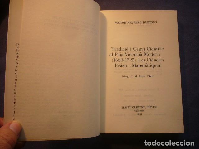 Libros de segunda mano: VICTOR NAVARRO: - TRADICIO I CANVI CIENTIFIC AL PAIS VALENCIA MODERN -.(VALENCIA, 1985) - Foto 2 - 167156768