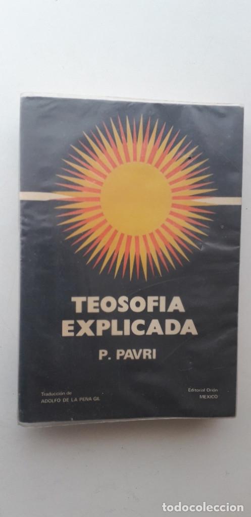 TEOSOFIA EXPLICADA - P. PAVRI (Libros de Segunda Mano - Parapsicología y Esoterismo - Otros)