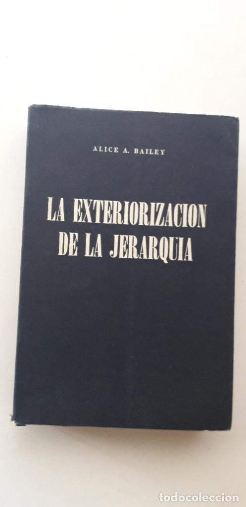 LA EXTERIORIZACION DE LA JERARQUIA - ALICE A. BAILEY (Libros de Segunda Mano - Parapsicología y Esoterismo - Otros)