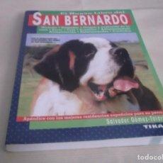 Libros de segunda mano: EL NUEVO LIBRO DEL SAN BERNARDO -SALVADOR GÓMEZ TOLDRÁ ,EDICIONES TIKAL 207 PGN. Lote 167167540