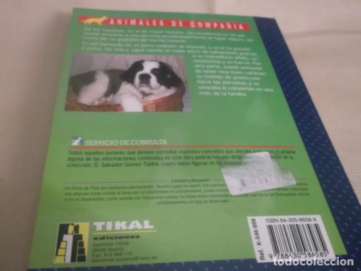 Libros de segunda mano: EL NUEVO LIBRO DEL SAN BERNARDO -SALVADOR GÓMEZ TOLDRÁ ,EDICIONES TIKAL 207 PGN - Foto 7 - 167167540