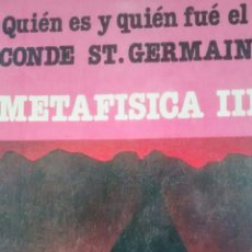 Libros de segunda mano: QUIEN ES QUIEN Y QUIEN FUE EL CONDE ST. GERMAIN. METAFISICA III (ECOLOGIC EDITORA). Lote 167168824