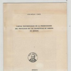 Libros de segunda mano: NUMULITE A30016 CARTAS TESTIMONIALES PRIVILEGIO DE LAS FRANQUICIAS DE GERONA EN ARAGÓN LUIS BATLLE. Lote 167182600