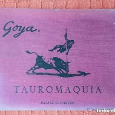 Libros de segunda mano: GOYA: TAUROMAQUIA / EDICION CASARIEGO 1965. Lote 167231112