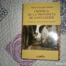 Libros de segunda mano: CRÓNICA DE LA PROVINCIA DE SANTANDER;MATEO ESCAGEDO SALMÓN;ESTVDIO 2003. Lote 167276512