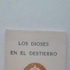 Libri di seconda mano: LOS DIOSES EN EL DESTIERRO - J.J. VAN DER LEEUW LL. D.. Lote 167394288