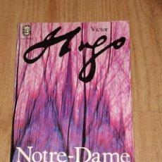 Libros de segunda mano: NOTRE DAME DE PARIS VICTOR HUGO 1972. Lote 167408010