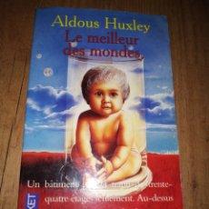 Libros de segunda mano: LE MEILLEUR DES MONDES ALDOUS HUXLEY EDIC. 1977. Lote 167410512
