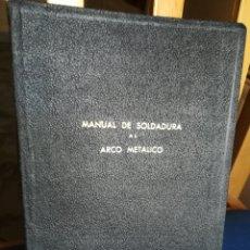 Libros de segunda mano: MANUAL DE SOLDADURA AL ARCO METÁLICO, 1950. Lote 167418720
