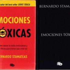 Libros de segunda mano: EMOCIONES TOXICAS - BERNARDO STAMATEAS - AUTOAYUDA - EDICIONES B 2013. Lote 167430644