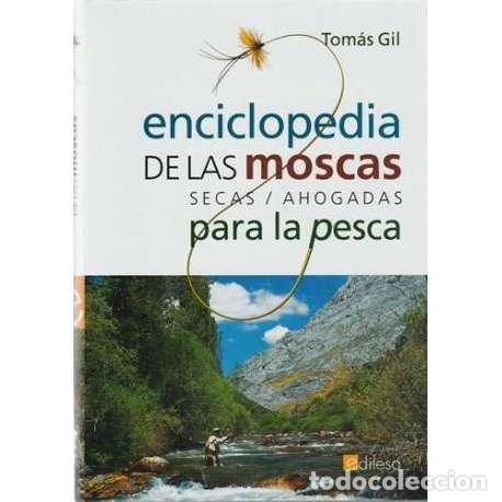 ENCICLOPEDIA DE LAS MOSCAS SECAS, AHOGADAS PARA LA PESCA - GIL, TOMÁS (Libros de Segunda Mano - Ciencias, Manuales y Oficios - Otros)