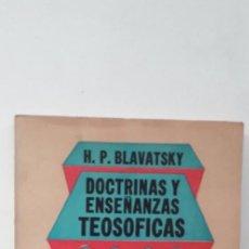 Libros de segunda mano: DOCTRINAS Y ENSEÑANZAS TEOSOFICAS - H.P. BLAVATSKY. Lote 167436196