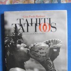 Libros de segunda mano: TAHITI TATTOOS. GIAN PAOLO BARBIERI. (INTRODUCC:MICHEL TOURNIER) TASCHEN. 1998 TATUAJES.. Lote 167455404