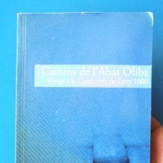 Libros de segunda mano: CAMINS DE L'ABAT OLIBA. VIATGE A LA CATALUNYA DE L'ANY 1000 GENERALITAT DE CATALUNYA 2008. Lote 167467204