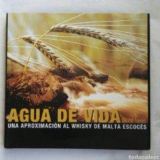 Libros de segunda mano: AGUA DE VIDA UNA APROXIMACIÓN AL WHISKY DE MALTA ESCOCÉS. Lote 167483402