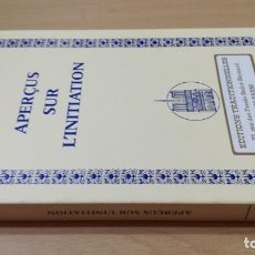 Libros de segunda mano: APERÇUS SUR L'INITIATION - RENE GUENON - EN FRANCES - DESCRIPCIÓN GENERAL DE LA INICIACIÓN. Lote 167486844