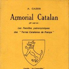 Libros de segunda mano: A. CAZES : ARMORIAL CATALAN 2ª SÉRIE - FAMILLES PATRONYMIQUES DES TERRES CATALANES DE FRANÇA (1972) . Lote 167495412