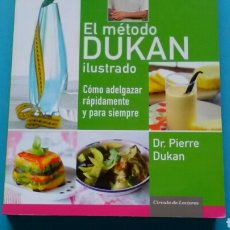 Libros de segunda mano: EL MÉTODO DUKAN ILUSTRADO .DR. PIERRE DUKAN . CÍRCULO DE LECTORES .. Lote 167516373