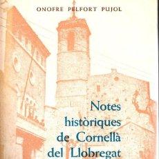 Libros de segunda mano: ONOFRE PELFORT PUJOL . NOTES HISTÒRIQUES DE CORNELLÀ DE LLOBREGAT (1978). Lote 167521472