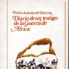 Libros de segunda mano: ALARCÓN . DIARIO DE UN TESTIGO DE LA GUERRA DE ÁFRICA (CENTRO, 1974). Lote 167521632