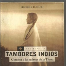 Libros de segunda mano: EDWARD K. FLAGLER. TAMBORES INDIOS. MARTINEZ ROCA. Lote 167521912