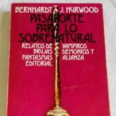 Libros de segunda mano: PASAPORTE PARA LO SOBRENATURAL; BERNHARDT J. HURWOOD - ALIANZA EDITORIAL 1975. Lote 167534684