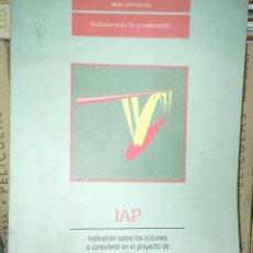 Libros de segunda mano: IAP. INSTRUCCIONES SOBRE LAS ACCIONES A CONSIDERAR EN EL PROYECTO DE PUENTES DE CARRETERA: SERIE NOR. Lote 167535856