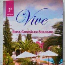 Libros de segunda mano: VIVE, ROSA GONZÁLEZ SOLDADO. CULTIVALIBROS, 2012. STOP ACCIDENTES DE TRÁFICO. DEDICADO POR AUTORA.. Lote 167577216