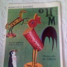 Libros de segunda mano: TRABAJOS EN CORCHO FRANCISCO RAMIREZ.EDITORIAL ESCUELA ESPAÑOLA.E.G.B.1972. Lote 167579640