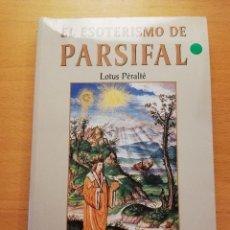 Libros de segunda mano: EL ESOTERISMO DE PARSIFAL (LOTUS PÉRALTÉ) EDICIONES ALCÁNTARA. Lote 167582496