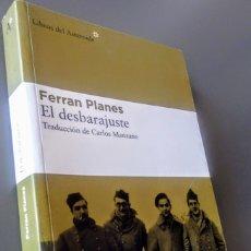 Libros de segunda mano: EL DESBARAJUSTE, FERRAN PLANES. LIBROS DEL ASTEROIDE. Lote 166273290