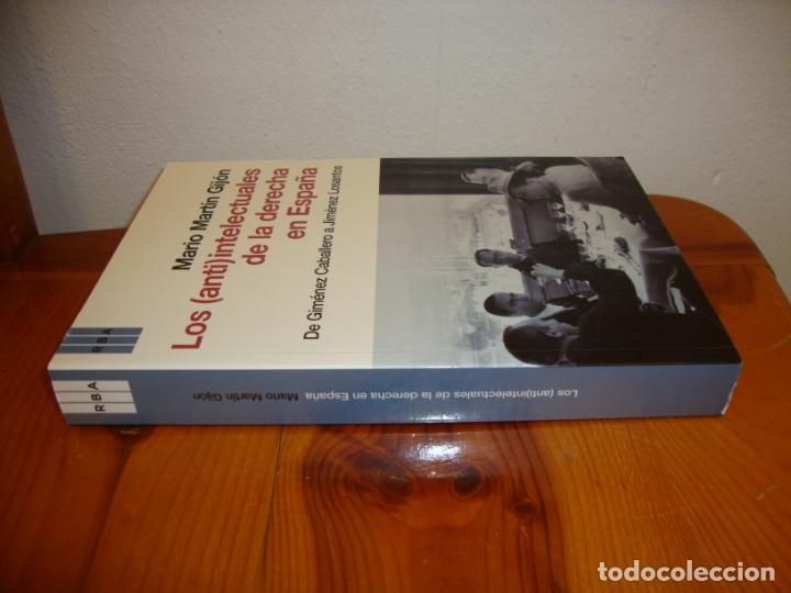 Libros de segunda mano: LOS (ANTI)INTELECTUALES DE LA DERECHA EN ESPAÑA - MARIO MARTÍN GIJÓN - RBA - COMO NUEVO - Foto 2 - 180036610