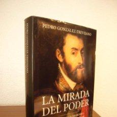 Libros de segunda mano: PEDRO GONZÁLEZ-TREVIJANO: LA MIRADA DEL PODER (TEMAS DE HOY, 2006) COMO NUEVO. DEDICADO.. Lote 167613380
